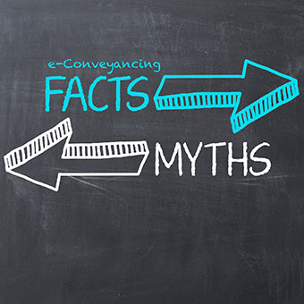 Facts vs myths of e-Conveyancing